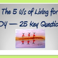 The 5 W's of Living for JOY – 25 Key Questions