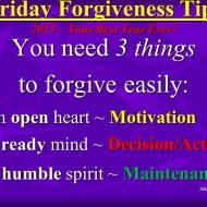Forgiveness Tip Time – 3 Essentials to Forgive