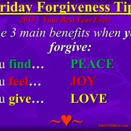 Forgiveness Tip Time – 3 Steps to Peace, Love and Joy