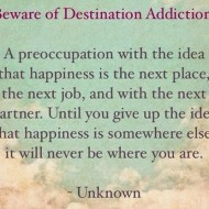 Do you have this condition – Destination Addiction?