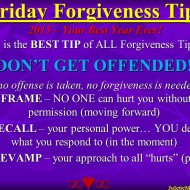 Forgiveness Tip Time – How to take no offense…