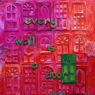 Every Wall Could Be A Door